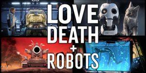 Love, Death & Robots