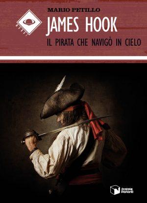 """""""James Hook – Il pirata che navigò in cielo"""",ilromanzo d'esordio del giornalista Mario Petillo"""