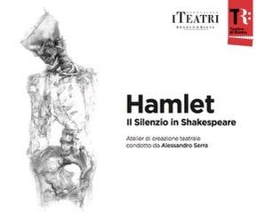 HAMLET Il Silenzio in Shakespeare,