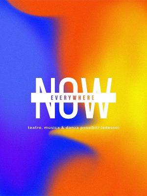 Now / Everywhere
