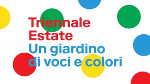 Triennale Estate – Un giardino di voci e colori